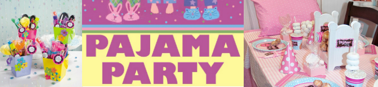 Sleepover, Slumber and Pajama Birthday Parties